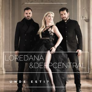 loredana-deepcentral-unde-esti-single-cover